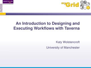 An Introduction to Designing and Executing Workflows with Taverna
