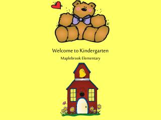 Welcome to Kindergarten Maplebrook Elementary