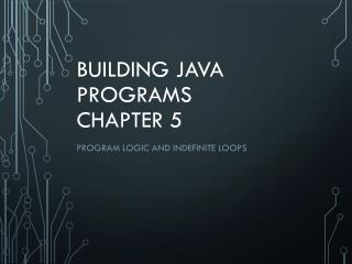 Building Java Programs Chapter 5