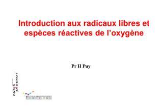 Introduction aux radicaux libres et espèces réactives de l'oxygène