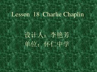 Lesson  18  Charlie Chaplin