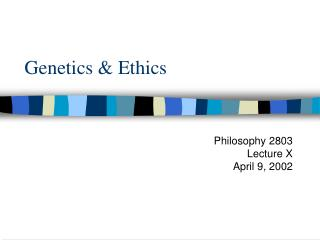 Genetics  Ethics