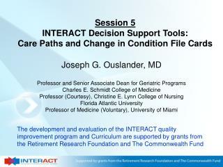 Joseph G. Ouslander, MD Professor and Senior Associate Dean for Geriatric Programs