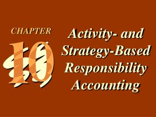 Activity- and Strategy-Based Responsibility Accounting