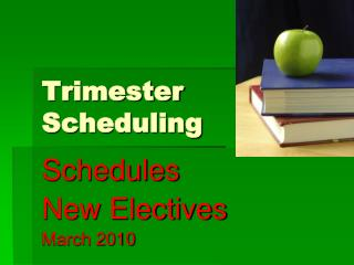 Trimester Scheduling