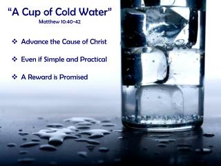 """A Cup of Cold Water"" Matthew 10:40-42"