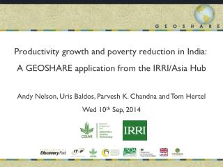 Productivity growth and poverty reduction in India:  A GEOSHARE application from the IRRI/Asia Hub