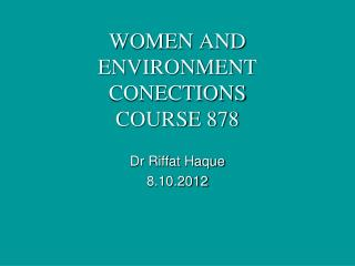 WOMEN AND ENVIRONMENT CONECTIONS COURSE 878