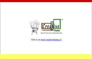 Visit us at  creativedisplay