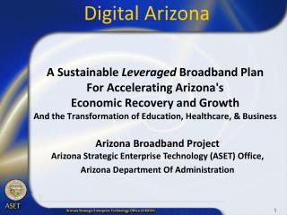 A Sustainable Leveraged Broadband Plan  For Accelerating Arizonas  Economic Recovery and Growth  And the Transformation