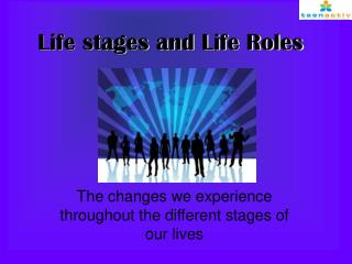 Life stages and Life Roles