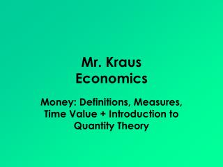 Mr. Kraus  Economics