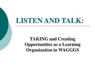 LISTEN AND TALK: