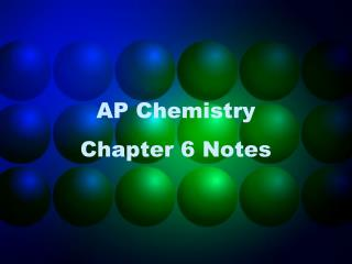 AP  Chemistry  Chapter  6  Notes