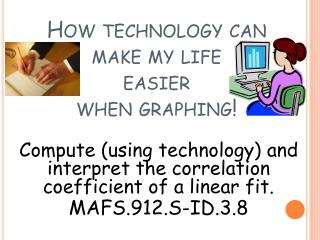 How technology can  make my life  easier  when graphing!