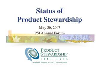 Status of  Product Stewardship