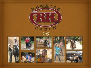 What is Rawhide Ranch?