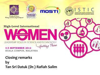 Closing remarks  by  Tan Sri Datuk (Dr.) Rafiah Salim