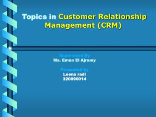 Topics in  Customer Relationship Management (CRM)