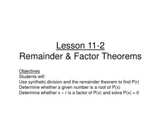 Lesson 11-2 Remainder & Factor Theorems
