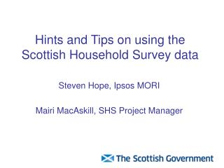 Hints and Tips on using the Scottish Household Survey data