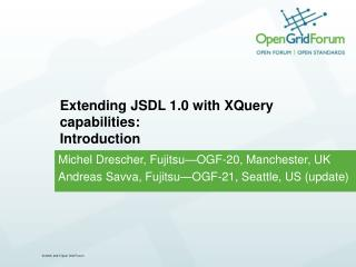 Extending JSDL 1.0 with XQuery capabilities: Introduction