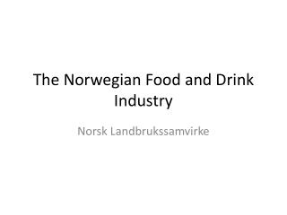 The  Norwegian Food  and Drink Industry