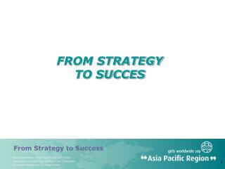 FROM STRATEGY  TO SUCCES