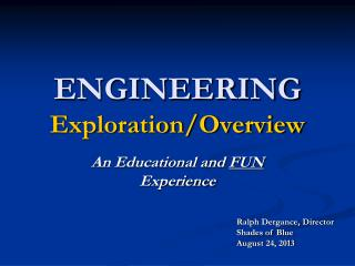 ENGINEERING Exploration/Overview