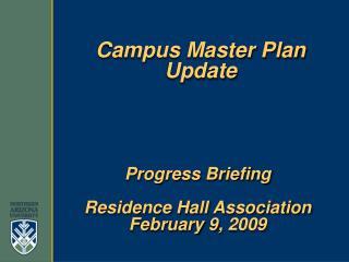 Progress Briefing Residence Hall Association February 9, 2009