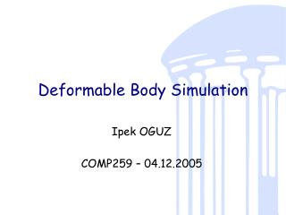 Deformable Body Simulation
