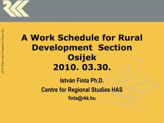 A Work Schedule for Rural Development  Section Osijek 2010. 03.30.