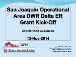 S an  J oaquin Operational Area DWR Delta ER Grant Kick-Off 28-Oct-14 to 30-Dec-15 13-Nov-2014