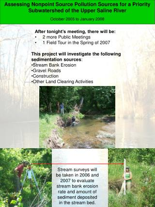 This project will investigate the following sedimentation sources : Stream Bank Erosion