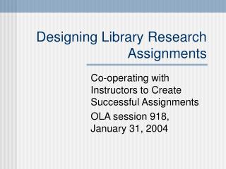 Designing Library Research Assignments