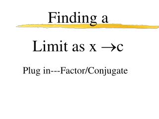 Finding a  Limit as x  c