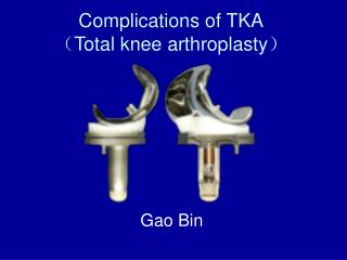 Complications of TKA ?Total knee arthroplasty?