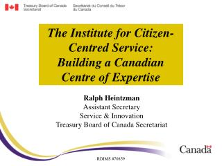 The Institute for Citizen-Centred Service: Building a Canadian  Centre of Expertise