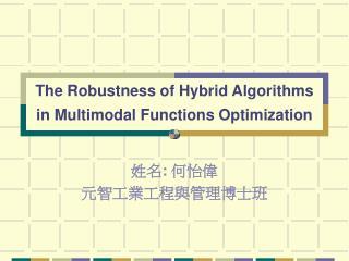 The Robustness of Hybrid Algorithms in Multimodal Functions Optimization