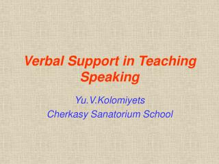 Verbal Support in Teaching Speaking