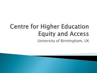 Centre for Higher Education Equity and Access