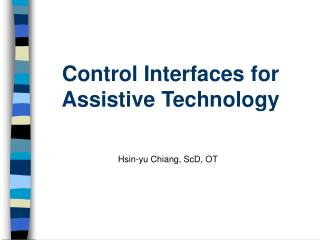 Control Interfaces for Assistive Technology