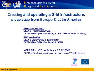 Creating  and operating a Grid infrastructure:  a use case from  Europe &  Latin America