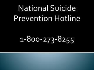 National Suicide Prevention Hotline  1-800-273-8255