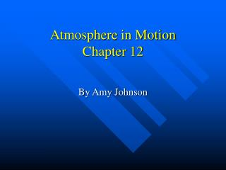 Atmosphere in Motion Chapter 12