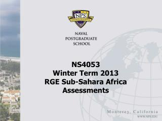 NS4053  Winter Term 2013 RGE Sub-Sahara Africa Assessments