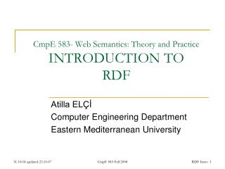 CmpE 583- Web Semantics: Theory and Practice INTRODUCTION TO RDF