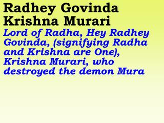Radhey Govinda Sai Govinda Glory to Sai Govinda; He is the Lord of beloved Mother Radha