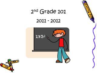 2 nd  Grade 101 2011 - 2012