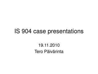 IS 904 case presentations
